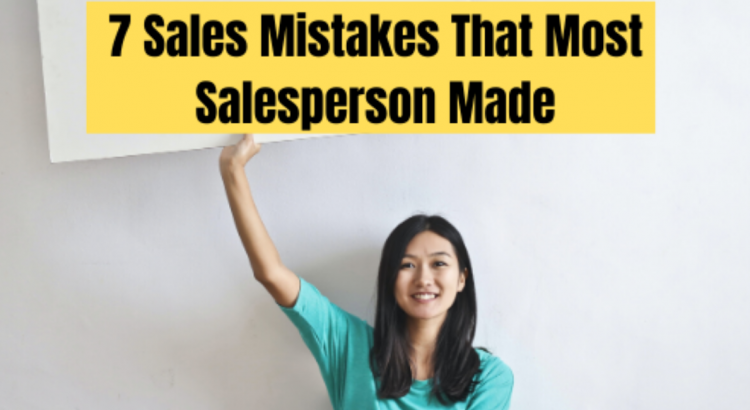 7 Sales Mistakes That Salesperson Made